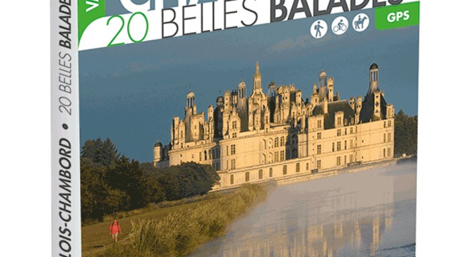 20 belles balades de Blois-Chambord